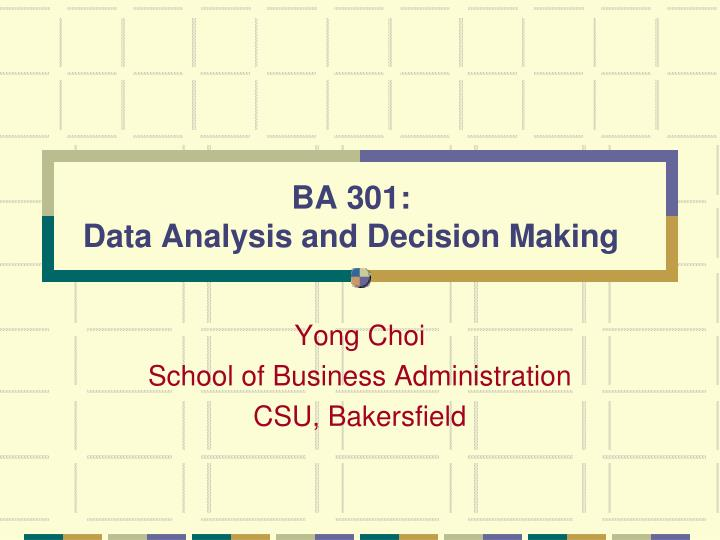 Ba 301 data analysis and decision making
