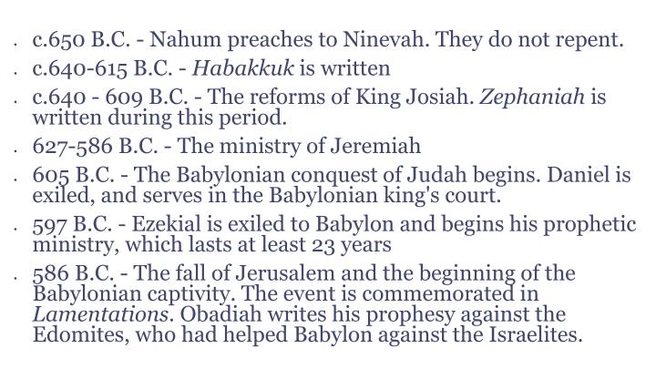 c.650 B.C. - Nahum preaches to