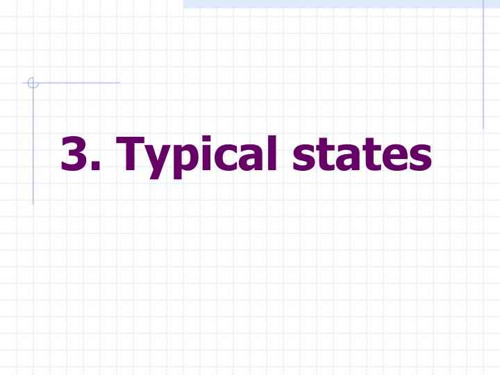 3. Typical states