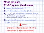 what we use d1 d5 sys ideal arena