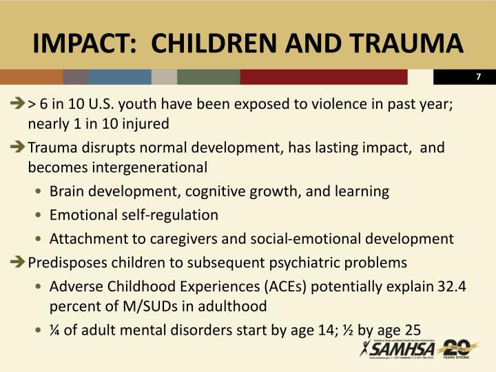 IMPACT:  CHILDREN AND TRAUMA