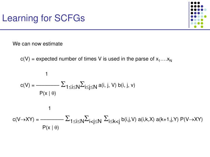 Learning for SCFGs