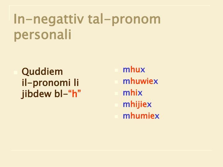 Quddiem            il-pronomi li jibdew bl-