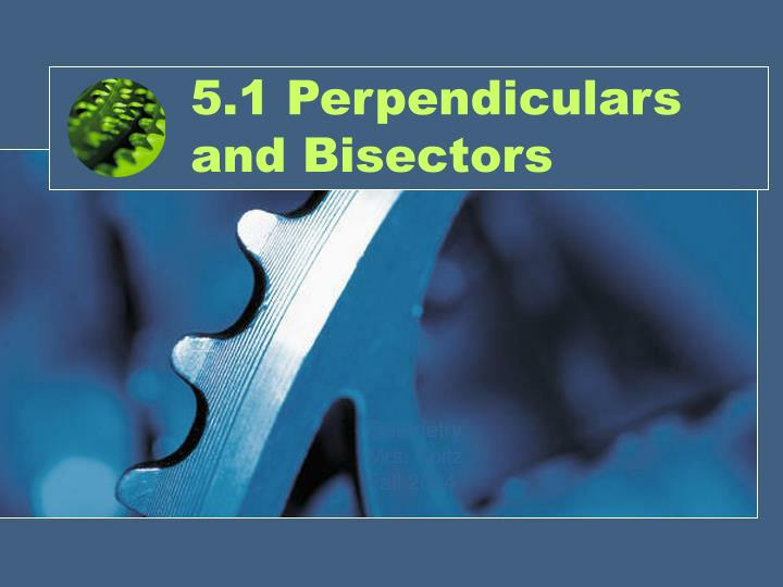 5 1 perpendiculars and bisectors