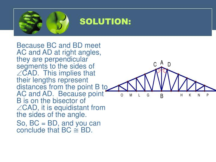 Because BC and BD meet AC and AD at right angles, they are perpendicular segments to the sides of