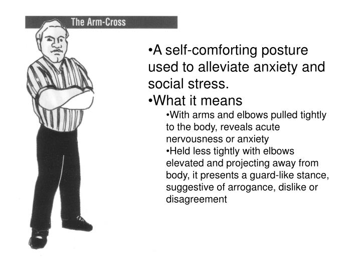 A self-comforting posture used to alleviate anxiety and social stress.