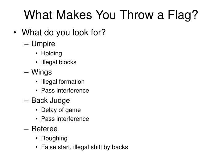 What Makes You Throw a Flag?