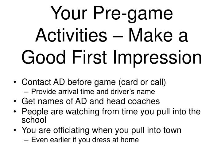 Your Pre-game Activities – Make a Good First Impression
