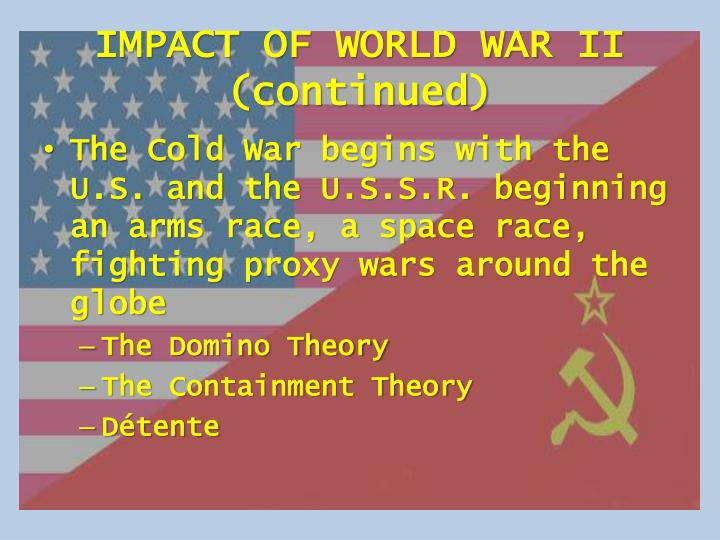 IMPACT OF WORLD WAR II (continued)