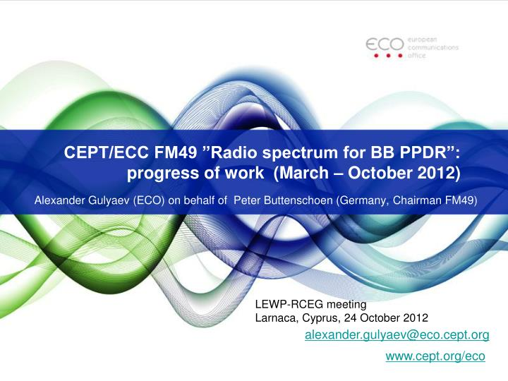 Cept ecc fm49 radio spectrum for bb ppdr progress of work march october 2012