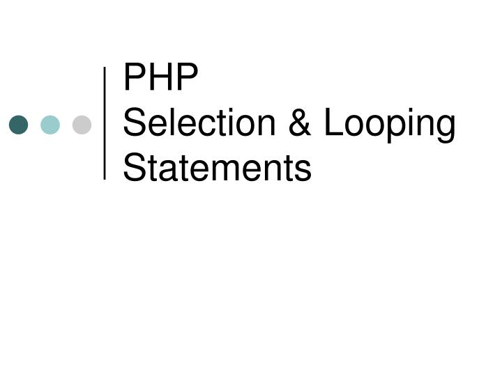 Php selection looping statements