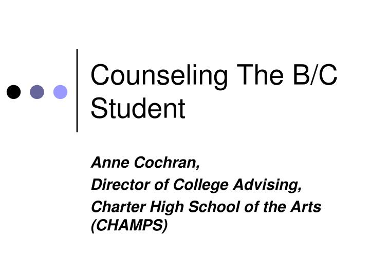 Counseling The B/C Student