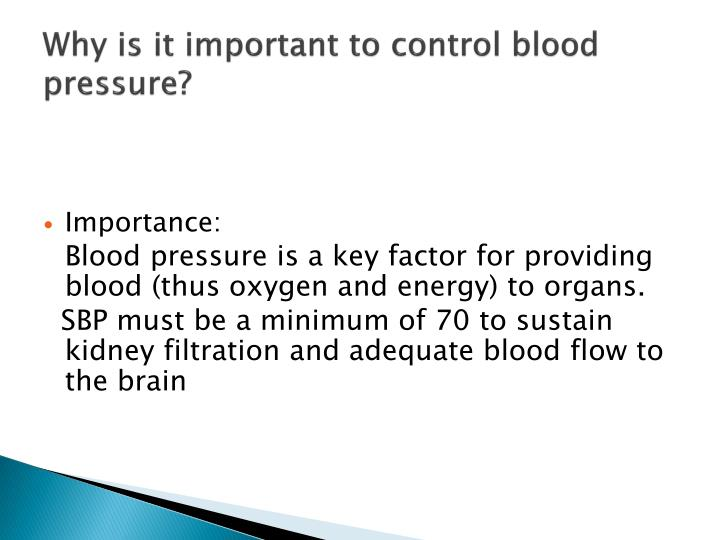 Why is it important to control blood pressure?
