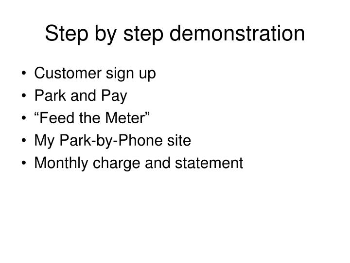 Step by step demonstration