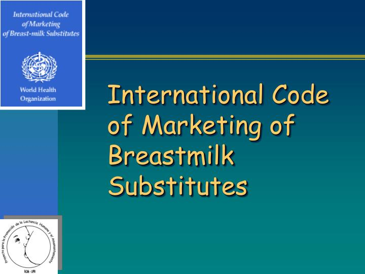 International Code of Marketing of Breastmilk Substitutes