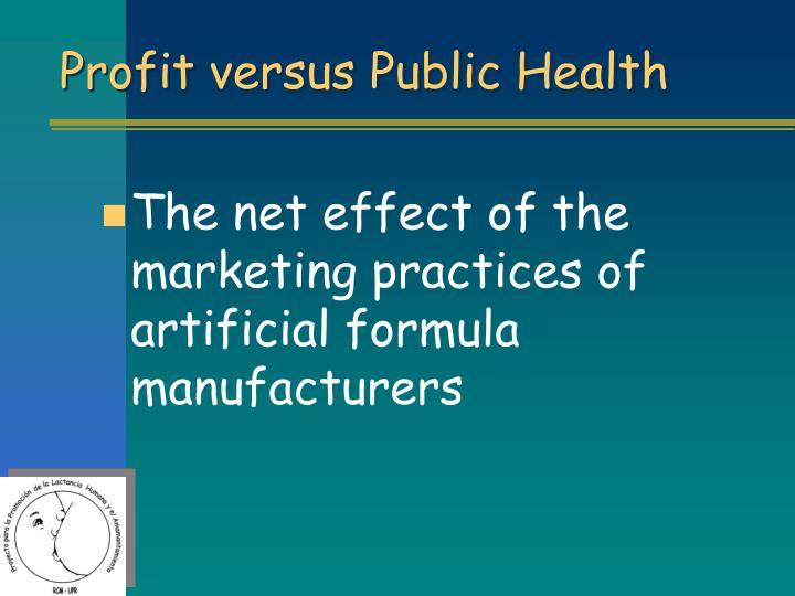Profit versus Public Health