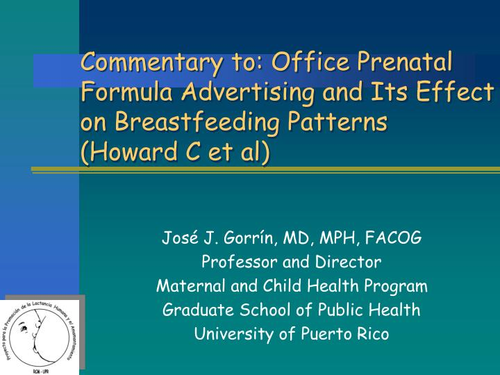 Commentary to: Office Prenatal Formula Advertising and Its Effect on Breastfeeding Patterns
