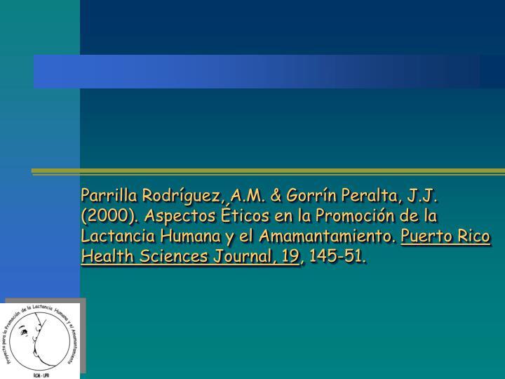 Parrilla Rodríguez, A.M. & Gorrín Peralta, J.J. (2000). Aspectos Éticos en la Promoción de la Lactancia Humana y el Amamantamiento.