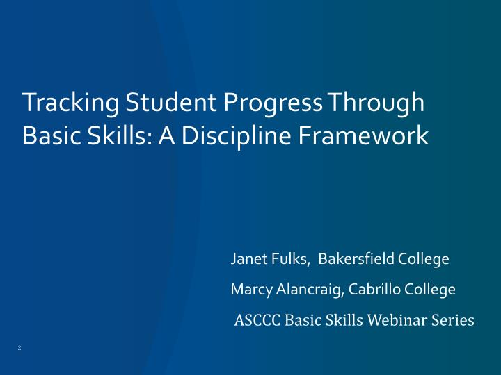 Tracking Student Progress Through Basic Skills: A Discipline Framework