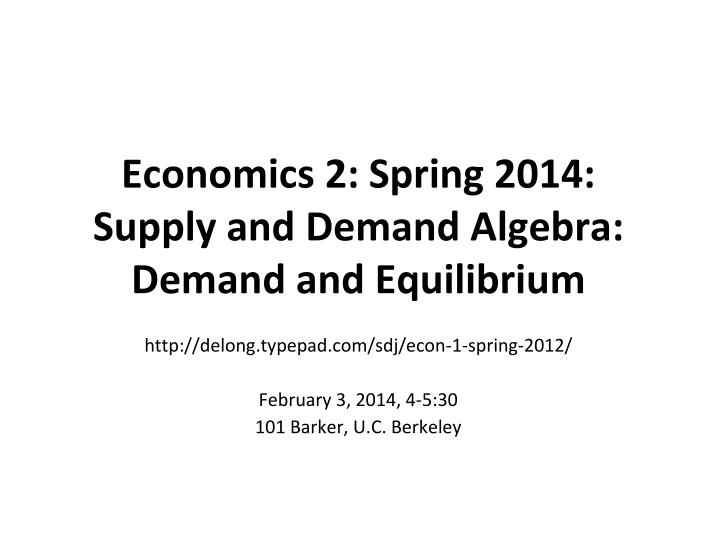 Economics 2 spring 2014 supply and demand algebra demand and equilibrium