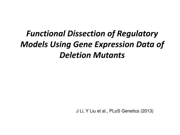 Functional Dissection of Regulatory Models Using Gene Expression Data of Deletion Mutants