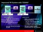 improved wi system with tci6487