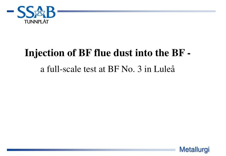 Injection of bf flue dust into the bf a full scale test at bf no 3 in lule