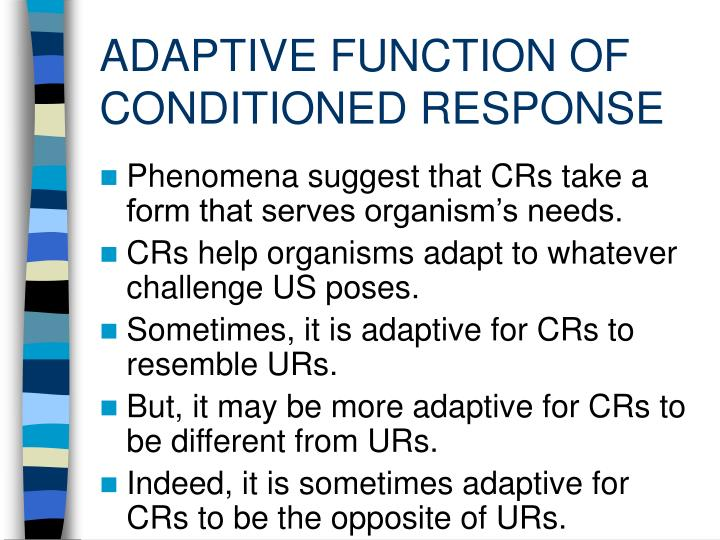 ADAPTIVE FUNCTION OF CONDITIONED RESPONSE