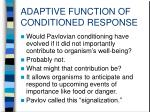 adaptive function of conditioned response4