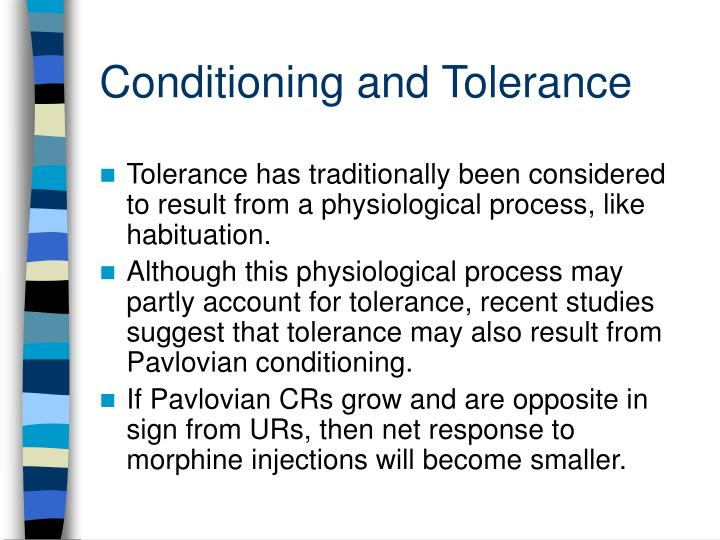 Conditioning and Tolerance