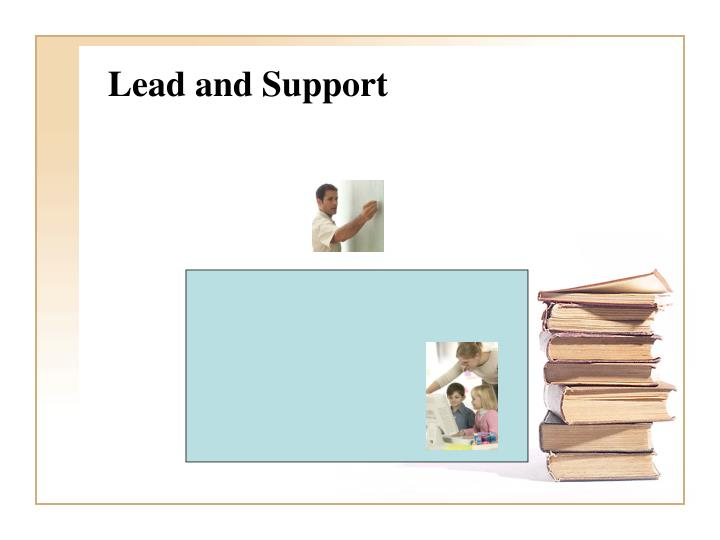 Lead and Support