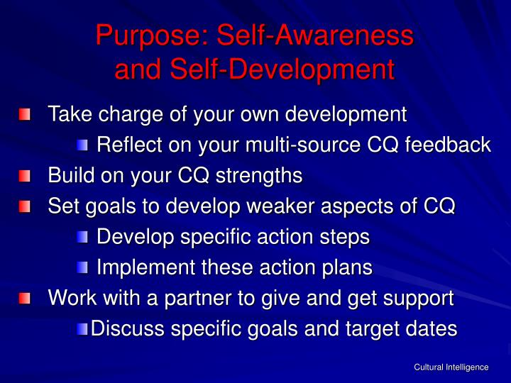 Purpose: Self-Awareness              and Self-Development