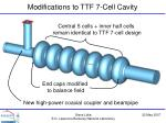 modifications to ttf 7 cell cavity