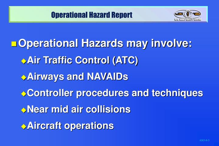 Operational Hazards may involve: