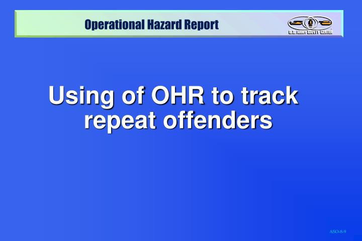 Using of OHR to track repeat offenders