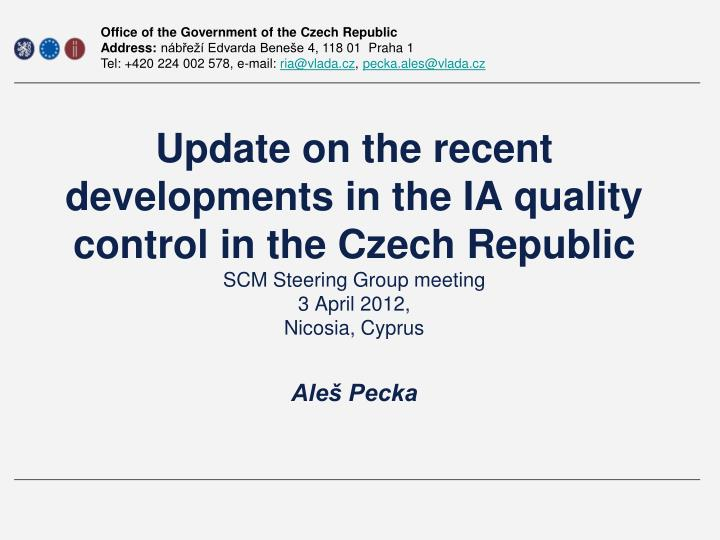 Update on the recent developments in the IA quality control in the Czech Republic