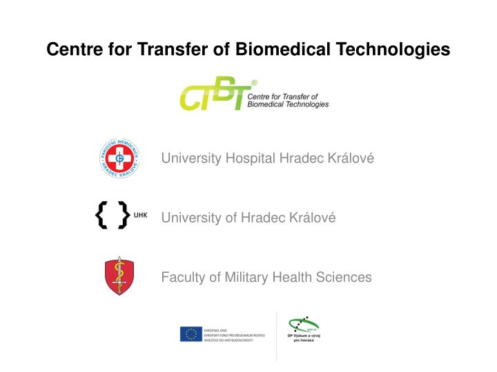 Centre for transfer of biomedical technologies