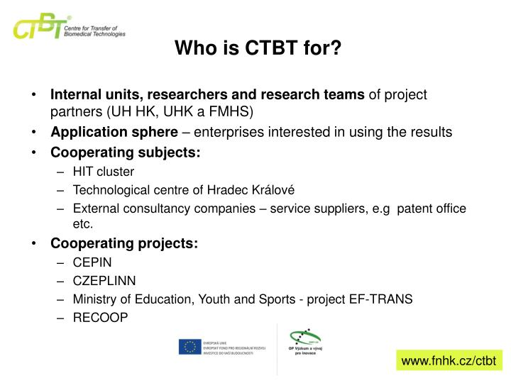 Who is CTBT for?