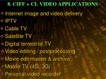 8 ciff cl video applications