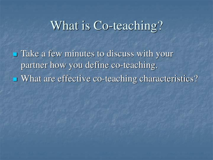 What is Co-teaching?