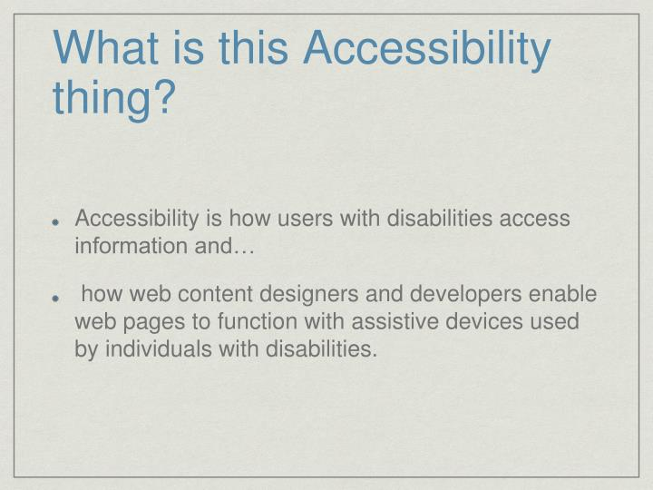 What is this Accessibility thing?