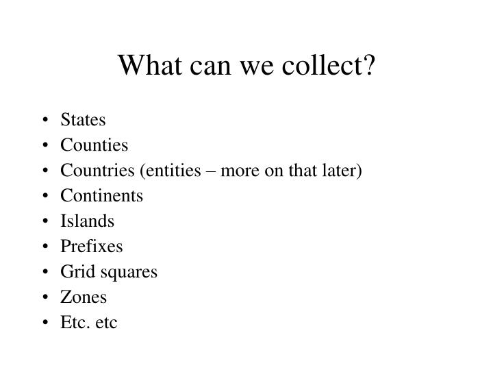 What can we collect?