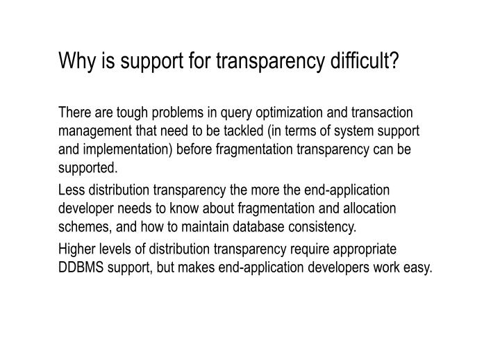 Why is support for transparency difficult?
