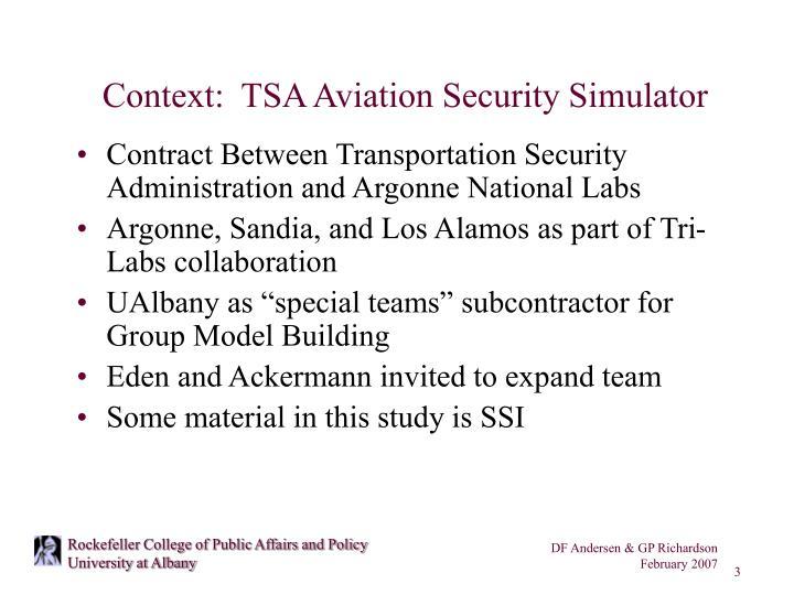 Context:  TSA Aviation Security Simulator