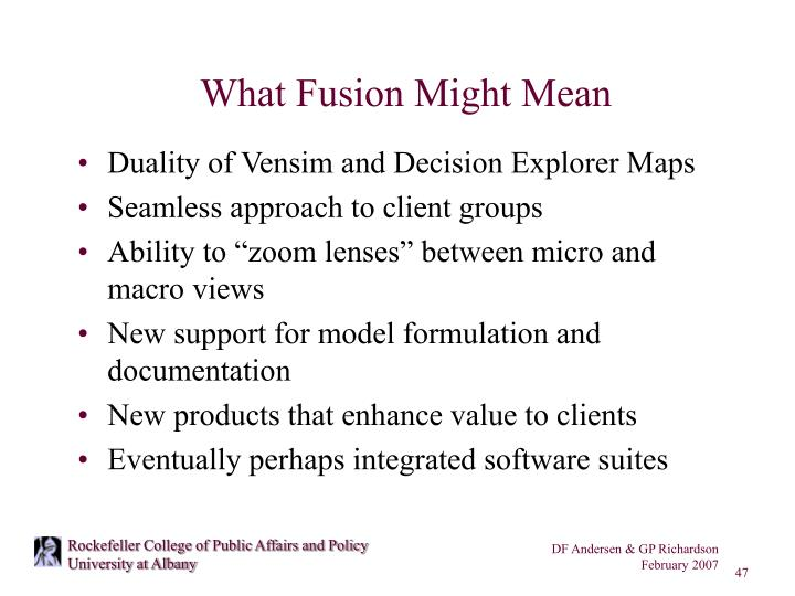 What Fusion Might Mean