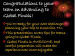 congratulations to your team on advancing to global finals