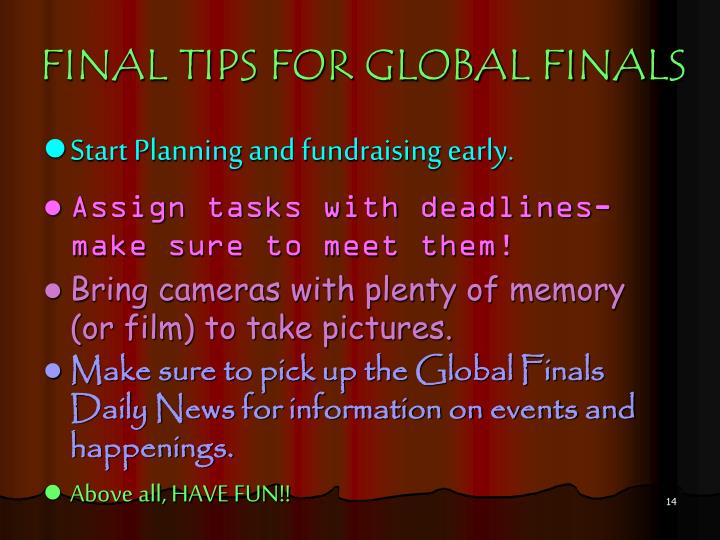 FINAL TIPS FOR GLOBAL FINALS