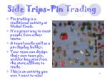 side trips pin trading