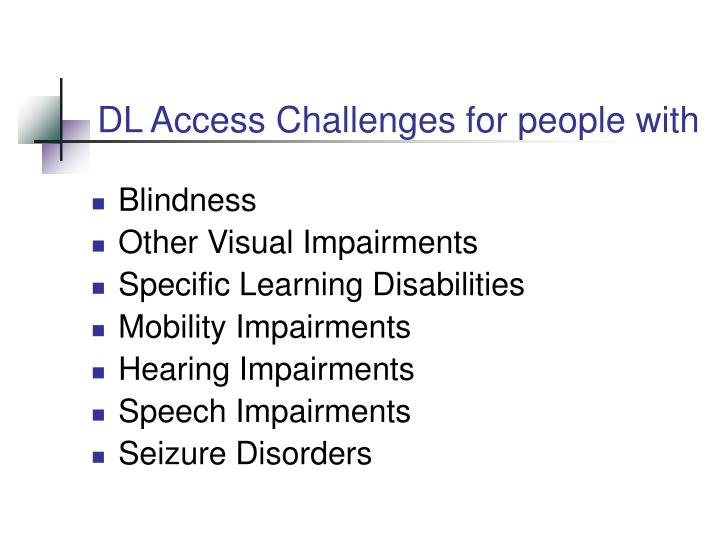 DL Access Challenges for people with