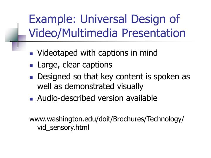 Example: Universal Design of Video/Multimedia Presentation